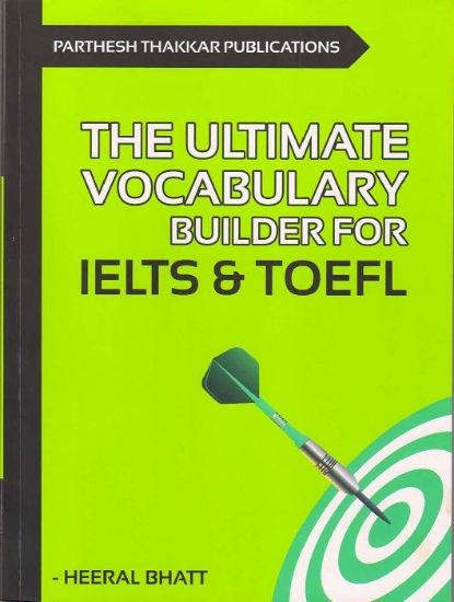 Picture of The Ultimate Vocabulary Builder For IELTS & TOFEL